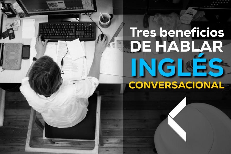 Excelentes Beneficios por los cuales debes aprender inglés Conversacional